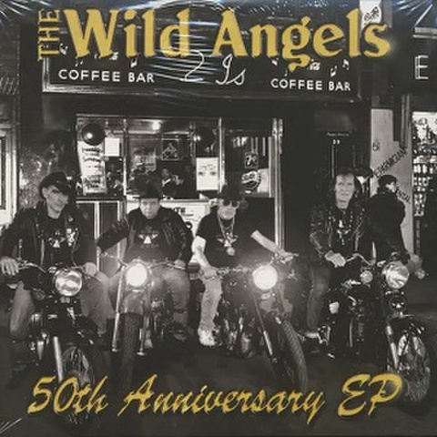 THE WILD ANGELS/50th Anniversary EP(CD)