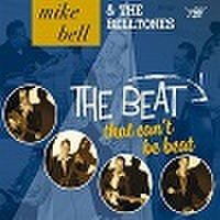 MIKE BELL & THE BELLTONES/The Beat That Can't Be Beat(LP + CD)