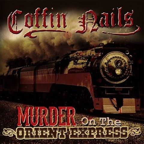 """COFFIN NAILS/Murder On The Orient Express(7"""")"""