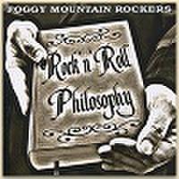 FOGGY MOUNTAIN ROCKERS/Rock'n' Roll Philsophy(CD)