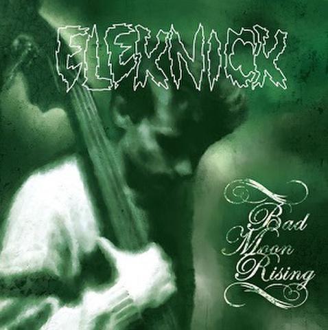 "ELEKNICK/Bad Moon Rising(12"" EP)"