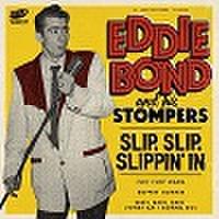 """EDDIE BOND & HIS STOMPERS/Slip, Slip, Slippin' In(7"""")"""