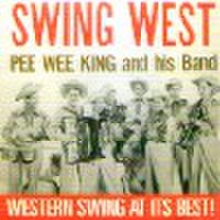 PEEWEE KING & HIS BAND/Swing West(CD)