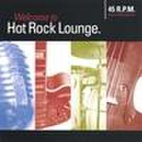 45 RPM/Welcome To Hot Rock Lounge(CD)
