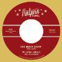 """WILDFIRE WILLIE & THE RAMBLERS/Too Much Lovin'(7"""")"""