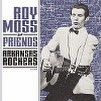 "ROY MOSS & FRIENDS: ARKANSAS ROCKERS(7"")"