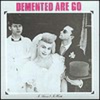 DEMENTED ARE GO/In Sickness & Health(LP)