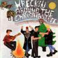 WRECKIN' AROUND THE CHRISTMAS TREE(CD)