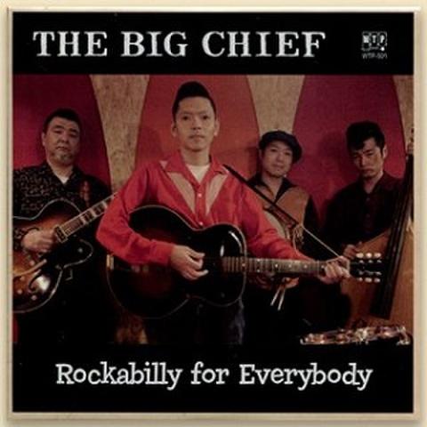 BIG CHIEF/Rockabilly For Everybody(MCD)