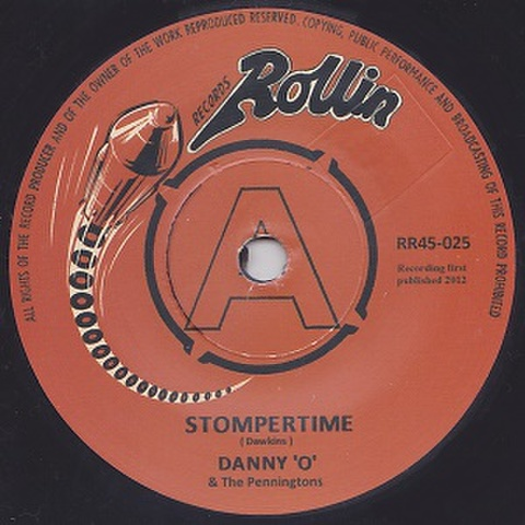 """DANNY O AND THE PENNINGTONS/Stomper Time(7"""")"""