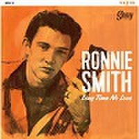 "RONNIE SMITH/Long Time No Love(10"")"