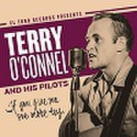 "TERRY O'CONNEL & HIS PILOTS/If You Give Me One MoreTry(7"")"