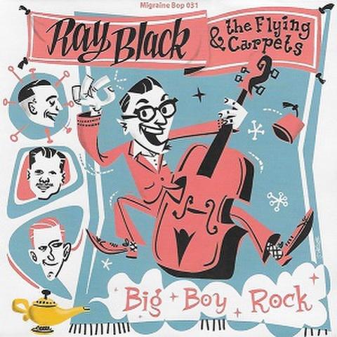 """RAY BLACK & THE FLYING CARPETS/Big Boy Rock(7"""")"""