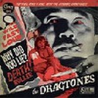 "DRAGTONES/Why Did You Lie?(Black vinyl 7"")"