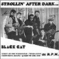 "BLACK CAT/Strollin' After Dark(7"")"