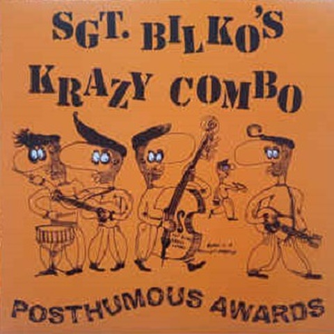 SGT BILKO'S KRAZY COMBO/Posthumous Awards(LP)