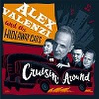 ALEX VALENZ & THE HIDEAWAY CATS/Cruisin' Around(CD)