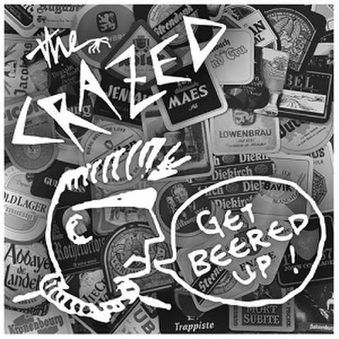CRAZED/Get Beered Up(LP*Alt Sleeve)
