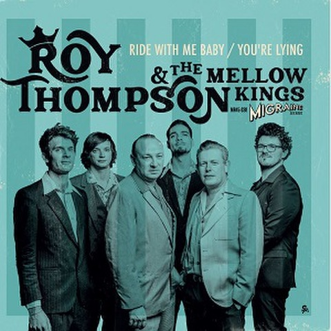 """ROY THOMPSON & THE MELLOW KINGS/Ride With Me Baby(7"""")"""