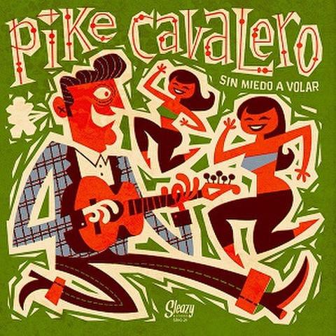 "PIKE CAVALERO/Sin Miedo A Volar(10"")"