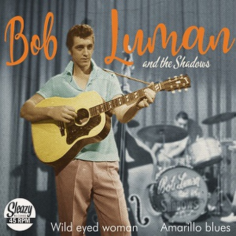 "BOB LUMAN/Wild Eyed Woman(7"")"