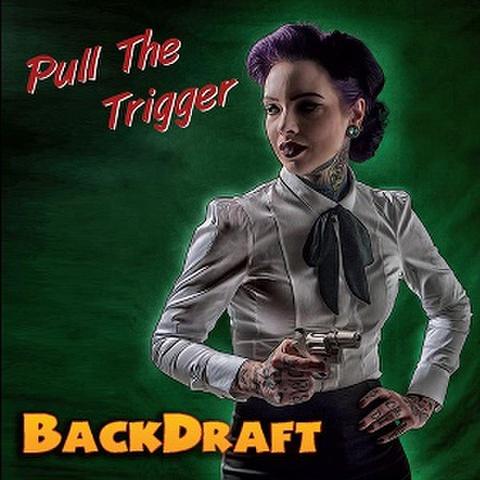 BACKDRAFT/Pull The Trigger(中古CD)