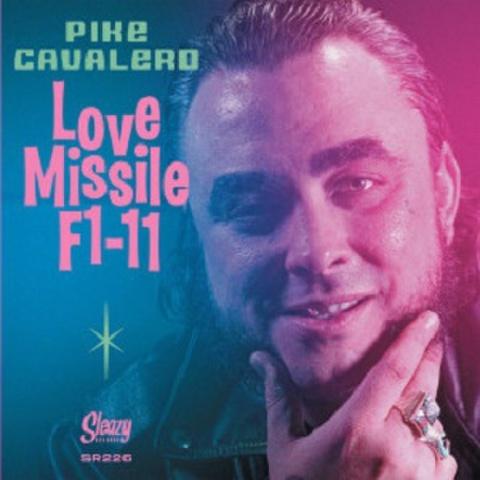 """PIKE CAVALERO/Love Missile F1-11(7"""")"""