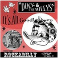 DUCK & THE BILLYS/It's All Good(MCD)