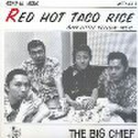 "BIG CHIEF/Red Hot Taco Rice(7"")"