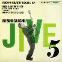 """NISHIGUCHI JIVE 5/Rock A Beatin' Boogie(7"""")"""