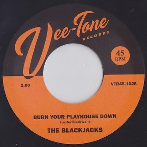 "THE BLACKJACKS/Burn Your Playhouse Down (7"")"