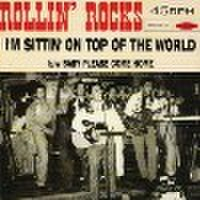 "ROLLIN' ROCKS/I'm Sittin' On Top Of The World(7"")"