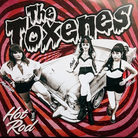 """THE TOXENES/Hot Rod(7"""")"""