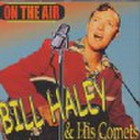 BILL HALEY & HIS COMETS/On The Air(CD)