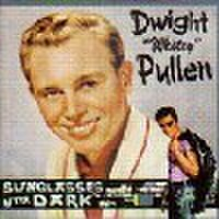 DWIGHT PULLEN/Sunglasses After Dark(CD)