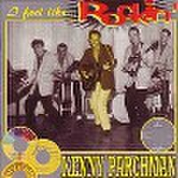 KENNY PARCHMAN/I Feel Like Rockin'(CD)