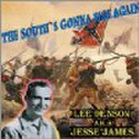 LEE DENSON a.k.a JESSE JAMES/The South Gonna Rise Again(CD)