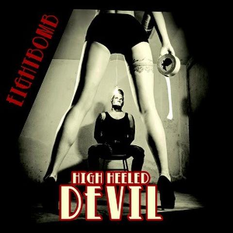 EIGHTBOMB/High Heeled Devil(LP)