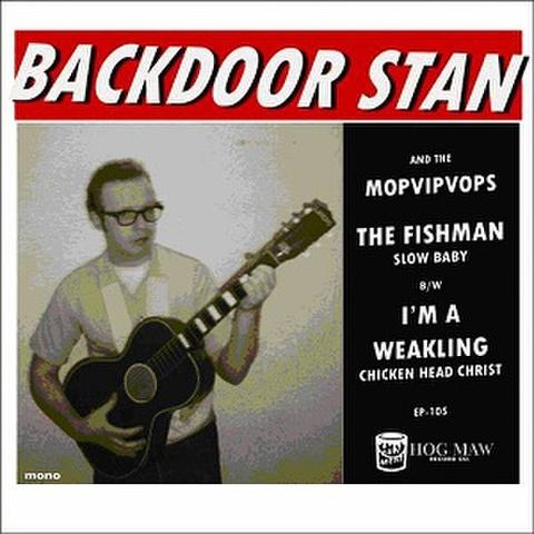 """BACKDOOR STAN & THE MOPVIPVOPS/The Fishman(7"""")"""