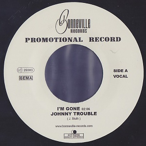"""JOHNNY TROUBLE/I'm Gone(7"""")"""