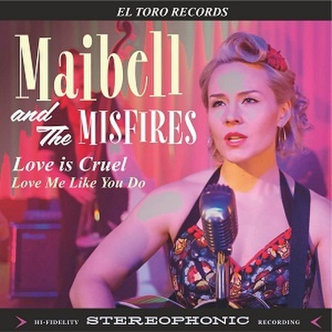 """MAIBELL AND THE MISFIRES/Love Is Cruel(7"""")"""