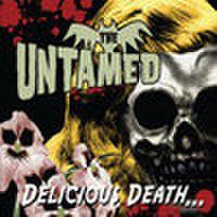 THE UNTAMED/Delicious Death(CD)