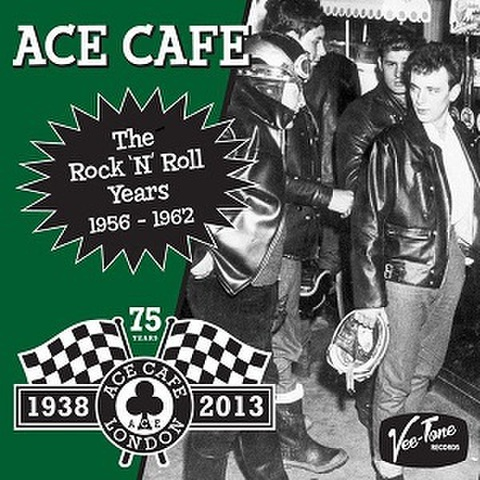 ACE CAFE THE ROCK'N' ROLL YEARS 1956-1962(CD)