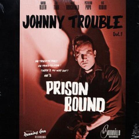 "JOHNNY TROUBLE/Prison Bound(7"")"
