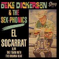 "DEKE DICKERSON & THE SEX-PHONICS/El Socarrat(7"")"