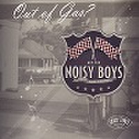 NOISY BOYS/Out Of Gas(CD)
