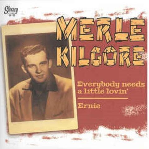 "MERLE KILGORE/Everybody Needs A Little Loving(7"")"
