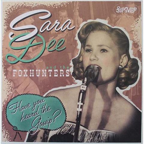 "SARA DEE & THE FOXHUNTERS/Have You Heard The Gossip?(10"")"