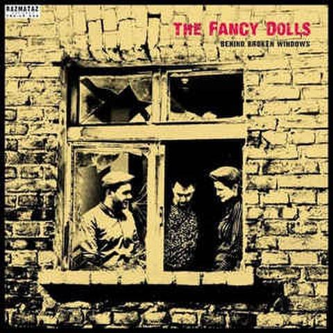 THE FANCY DOLLS/Behind Broken Windows(LP)