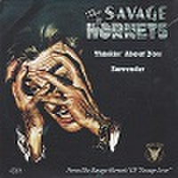 "SAVAGE HORNETS/Thinkin' About You(7"")"